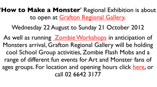 How to Make a Monster regional exhibition is about to open at Grafton Regional Gallery